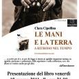 """Venerdì 18 marzo 2011 alle ore21.00, l'autriceClara Cipollina presenterà il libro """"Le mani e la terra – A ritroso nel tempo"""" presso la Sala del Consiglio del municipio […]"""