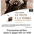 """Sabato 11 giugno 2011alle ore18.00, l'autriceClara Cipollina presenterà il libro """"Le mani e la terra – A ritroso nel tempo"""" presso la sala Santa Martadi Omegna in via Cavallotti."""